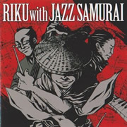 RIKU with JAZZ SAMURAI