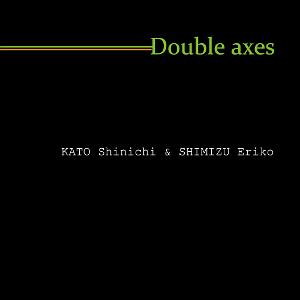 Double axes  Double axes(ダブル アクシズ)